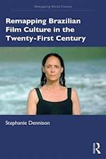 Remapping Brazilian Film Culture (Remapping World Cinema)