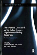 The Financial Crisis and White Collar Crime - Legislative and Policy Responses (The Law of Financial Crime)