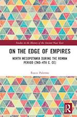 On the Edge of the Empires (Studies in the History of the Ancient Near East)