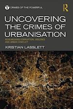 Uncovering the Crimes of Urbanisation (Crimes of the Powerful)