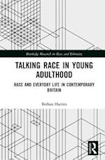 Talking Race in Young Adulthood (Routledge Research in Race and Ethnicity)