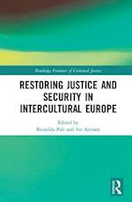 Restoring Justice and Security in Intercultural Europe (Routledge Frontiers of Criminal Justice)