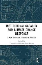 Institutional Capacity for Climate Change Response (The Earthscan Science in Society Series)