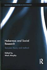 Habermas and Social Research (Routledge Advances in Sociology)