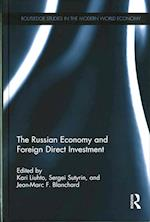 The Russian Economy and Foreign Direct Investment (Routledge Studies in the Modern World Economy)