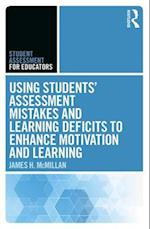 Using Students' Assessment Mistakes and Learning Deficits to Enhance Motivation and Learning (Assessment for Educators)