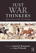 Just War Thinkers (War, Conflict and Ethics)