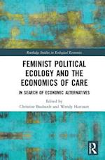 Feminist Political Ecology and the Economics of Care (Routledge Studies in Ecological Economics)