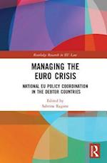 Managing the Euro Crisis (Routledge Research in Eu Law)