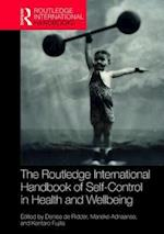 Routledge International Handbook of Self-Control in Health and Well-Being (Routledge International Handbooks)