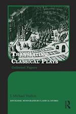 Translating Classical Plays (Routledge Monographs in Classical Studies)