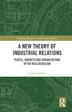 A New Theory of Industrial Relations (Routledge Research in Employment Relations)