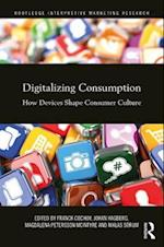 Digitalizing Consumption (Routledge Interpretive Marketing Research)