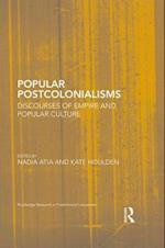 Popular Postcolonialisms (ROUTLEDGE RESEARCH IN POSTCOLONIAL LITERATURES)