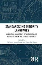 Standardizing Minority Languages (Open Access) (Routledge Critical Studies in Multilingualism)
