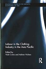 Labour in the Clothing Industry in the Asia Pacific (Routledge Studies in the Growth Economies of Asia)
