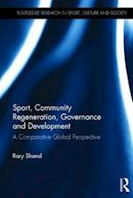 Sport, Community Regeneration, Governance and Development (Routledge Research in Sport, Culture and Society)