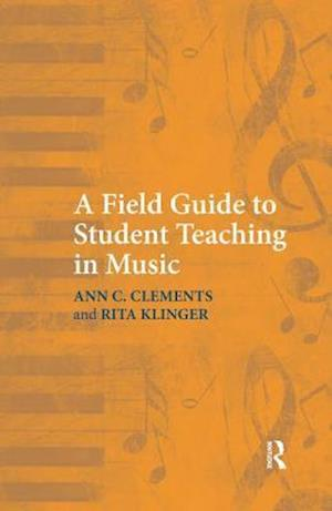 A Field Guide to Student Teaching in Music