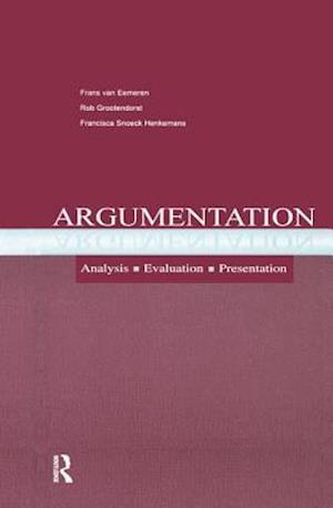 Argumentation : Analysis, Evaluation, Presentation