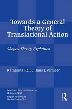 Bog, hardback Towards a General Theory of Translational Action : Skopos Theory Explained af Katharina Reiss, Hans J Vermeer