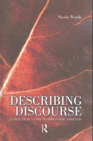 Describing Discourse : A Practical Guide to Discourse Analysis