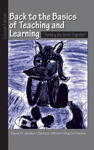 "Back to the Basics of Teaching and Learning : ""Thinking the World Together"""