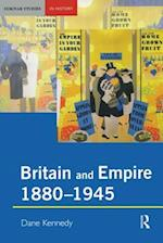 Britain and Empire, 1880-1945 af Professor Dane Kennedy