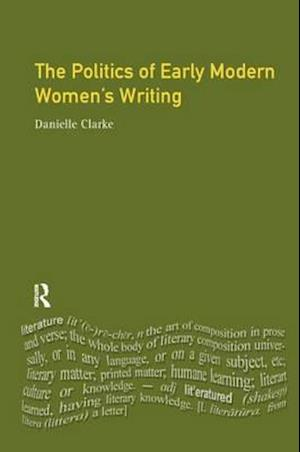 The Politics of Early Modern Women's Writing