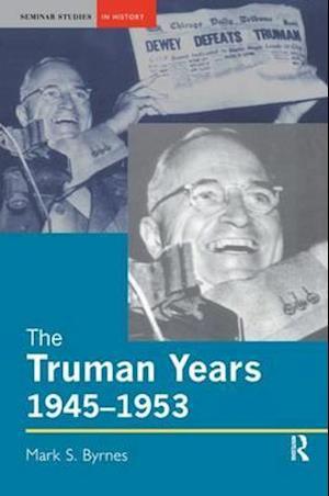 The Truman Years, 1945-1953