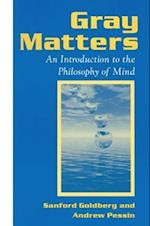 Gray Matters: Introduction to the Philosophy of Mind
