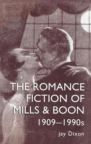The Romantic Fiction Of Mills & Boon, 1909-1995