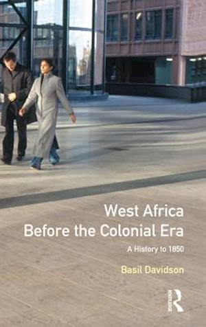 West Africa before the Colonial Era : A History to 1850