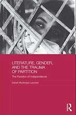 Literature, Gender and the Trauma of Partition (Routledge Research on Gender in Asia Series)