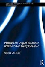 International Dispute Resolution and the Public Policy Exception (Routledge Research in International Commercial Law)