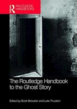 The Routledge Handbook to the Ghost Story (Routledge Literature Handbooks)