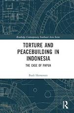 Torture and Peacebuilding in Indonesia (Routledge Contemporary Southeast Asia Series)