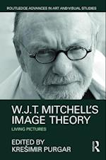 W.J.T. Mitchell's Image Theory (Routledge Advances in Art and Visual Studies)