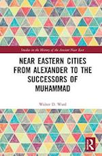 Comparative Urbanism in the Greco-Roman and Early Islamic Near East af Walter D. Ward