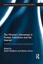 The Women's Movement in Protest, Institutions and the Internet : Australia in transnational perspective