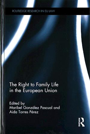 The Right to Family Life in the European Union