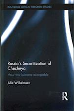 Russia's Securitization of Chechnya af Julie Wilhelmsen