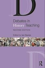 Debates in History Teaching (Debates in Subject Teaching)
