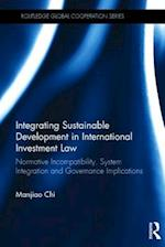 Integrating Sustainable Development in International Investment Law (Routledge Global Cooperation Series)
