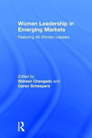 Women Leadership in Emerging Markets : Featuring 46 Women Leaders