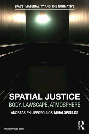 Bog, hæftet Spatial Justice : Body, Lawscape, Atmosphere af Andreas Philippopoulos-mihalopoulos
