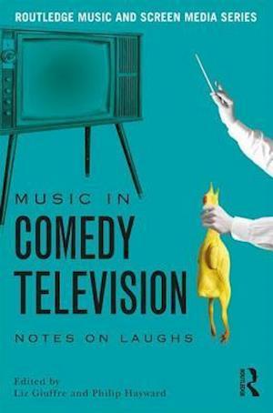 Bog, paperback Music in Comedy Television af Liz Giuffre