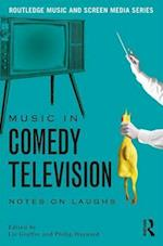 Music in Comedy Television af Liz Giuffre