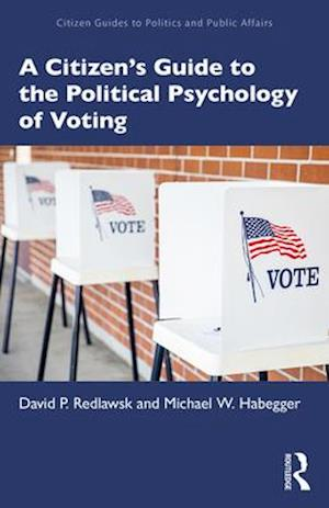 A Citizen's Guide to the Political Psychology of Voting
