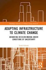 Adapting Infrastructure to Climate Change (Routledge Advances in Climate Change Research)