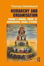 Hierarchy and Organisation : Toward a General Theory of Hierarchical Social Systems